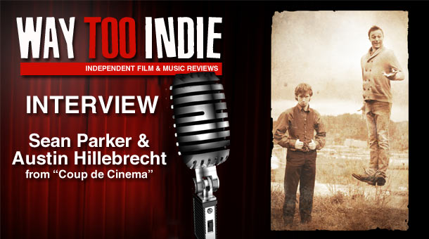 sean-parker-austin-hillebrecht-coup-de-cinema-interview