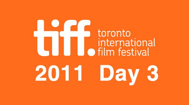 TIFF 2011: Day 3 Film Festival