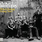 Punch Brothers – Who's Feeling Young Now album cover