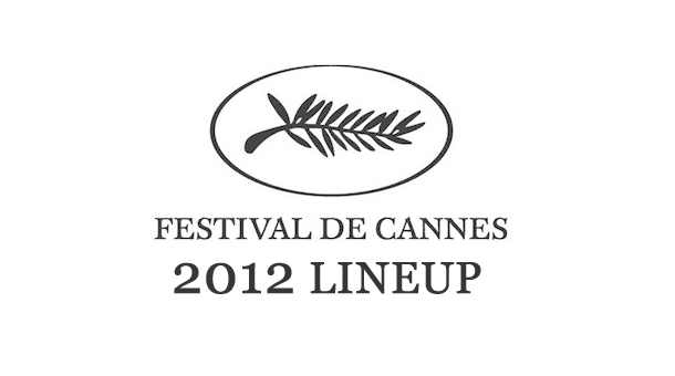 2012 Cannes Lineup