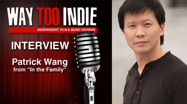Interview: Patrick Wang – In the Family