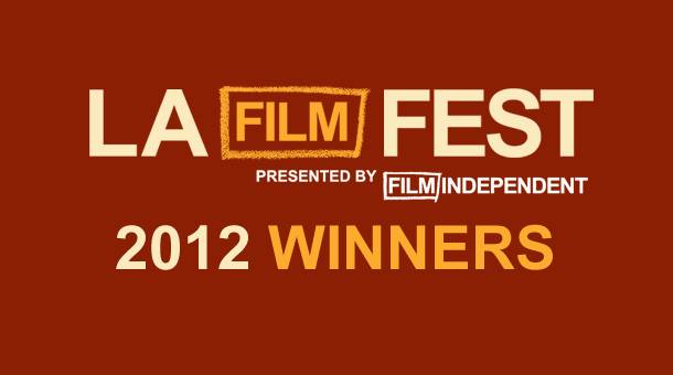 2012 Los Angeles Film Festival Winners Awards