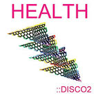 HEALTH – ::Disco2 cover