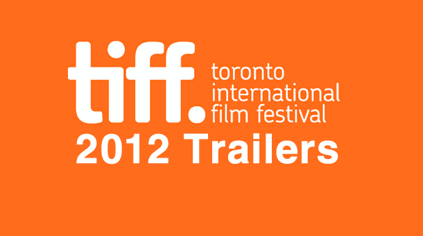 List of 2012 Toronto International Film Festival trailers News