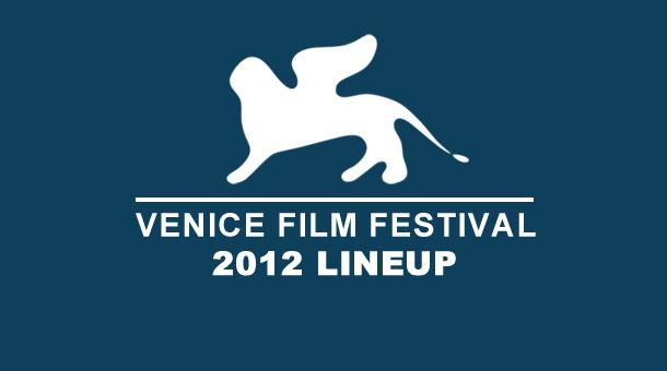 Venice Film Festival 2012 Announces Lineup