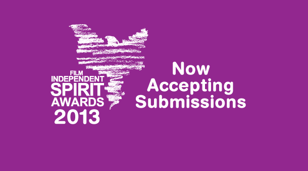 2013 Spirit Awards Now Accepting Film Submissions