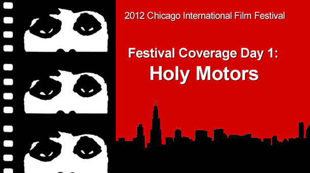 CIFF 2012 Day 1: Holy Motors Film Festival