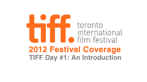 TIFF 2012 Day 1: An Introduction