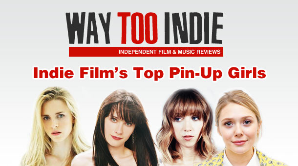 Indie Film's Top 7 Pin-Up Girls