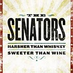 The Senators – Harsher Than Whiskey/Sweeter Than Wine album cover