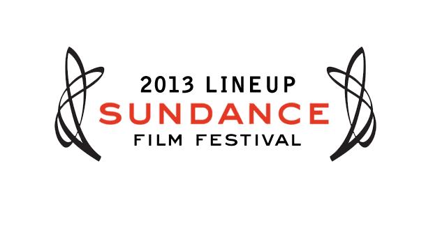 Sundance Film Festival 2013 Lineup Announced