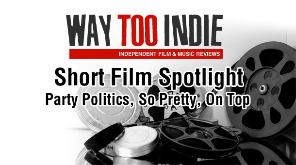 Way Too Indie Short Film Spotlight #1
