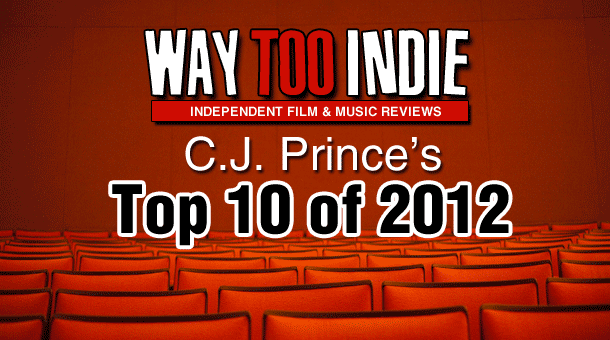 CJ's Top 10 Films of 2012