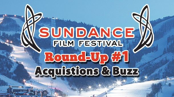 Sundance 2013: Round-Up #1
