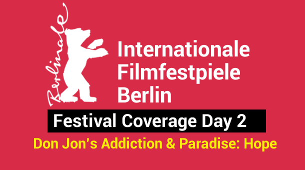 2013 Berlin Film Festival Day 2: Don Jon's Addiction & Paradise: Hope Film Festival