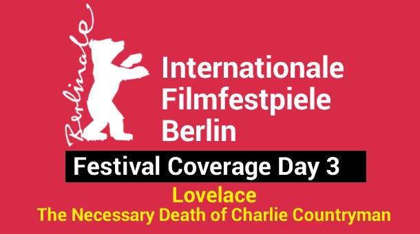 2013 Berlin Film Festival Day 3: Lovelace & The Necessary Death of Charlie Countryman Film Festival