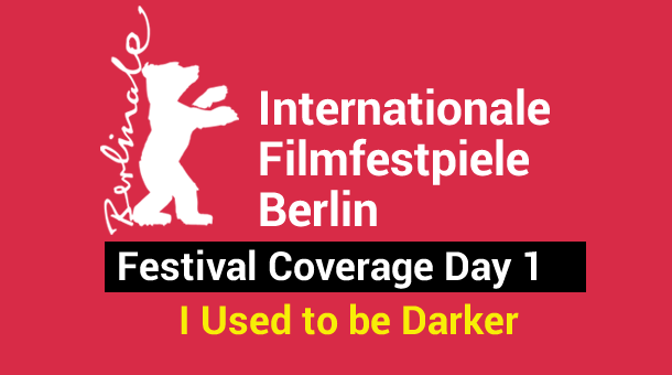 2013 Berlin Film Festival Day 1: Intro & I Used to be Darker