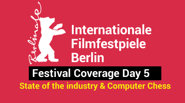 2013 Berlin Film Festival Day 5: The state of the industry & Computer Chess Review