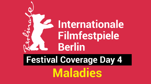2013 Berlin Film Festival Day 4: Maladies