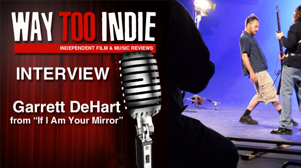 Interview: Garrett DeHart – If I Am Your Mirror