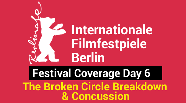 2013 Berlin Film Festival Day 6: The Broken Circle Breakdown & Concussion Film Festival