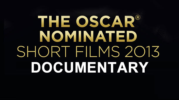 2013 Oscar Nominated Shorts Spotlight: Documentary