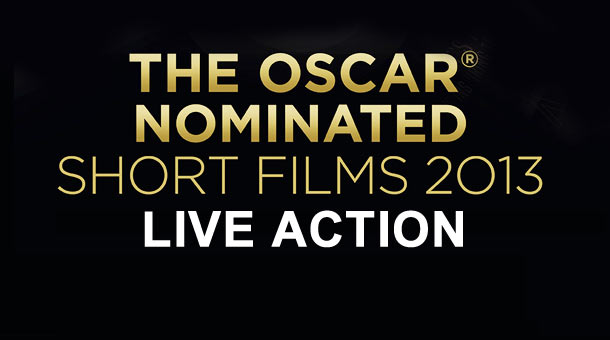 2013 Oscar Nominated Shorts Spotlight: Live Action