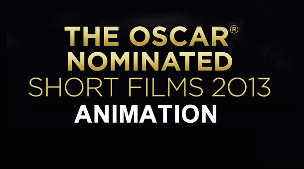 2013 Oscar Nominated Shorts Spotlight: Animation