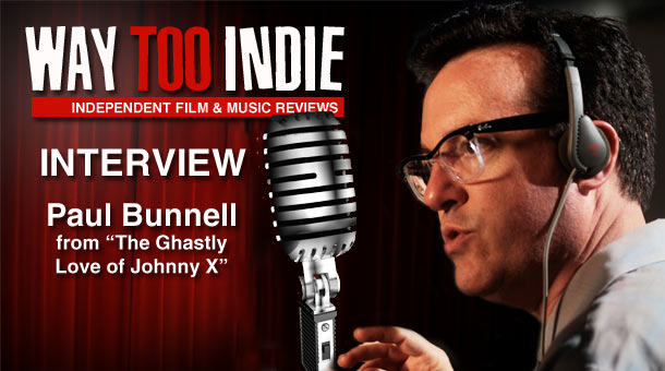 Interview: Paul Bunnell – The Ghastly Love of Johnny X