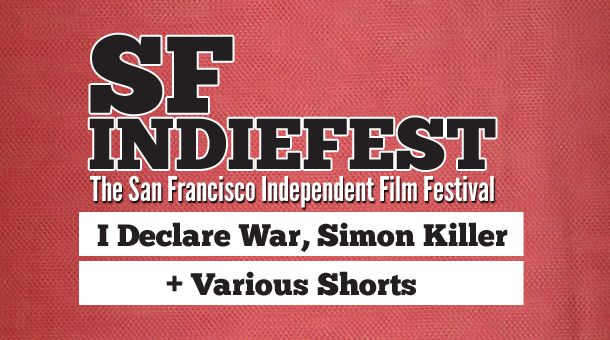 2013 SF Indiefest Day 4: I Declare War, Simon Killer, Various Shorts Film Festival