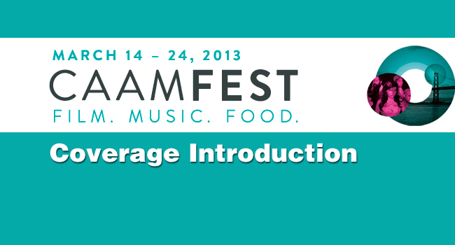 2013 CAAMFest Coverage Introduction
