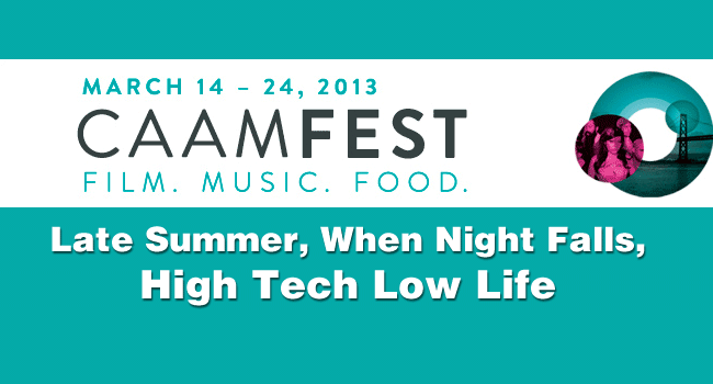2013 CAAMFest: Late Summer, When Night Falls, High Tech Low Life