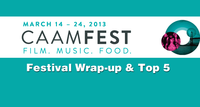 CAAMFest 2013 Wrap-Up and Top 5 Films