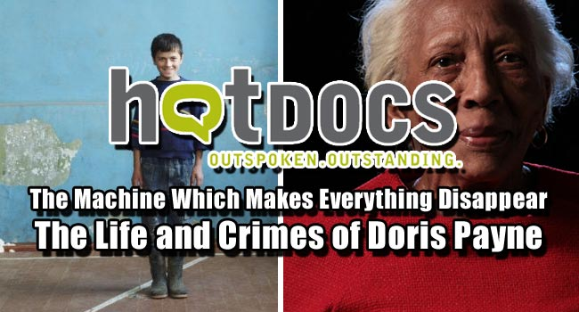 2013 Hot Docs: The Machine Which Makes Everything Disappear & The Life and Crimes of Doris Payne