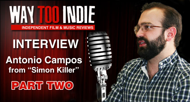 Interview: Antonio Campos – Simon Killer – Part 2