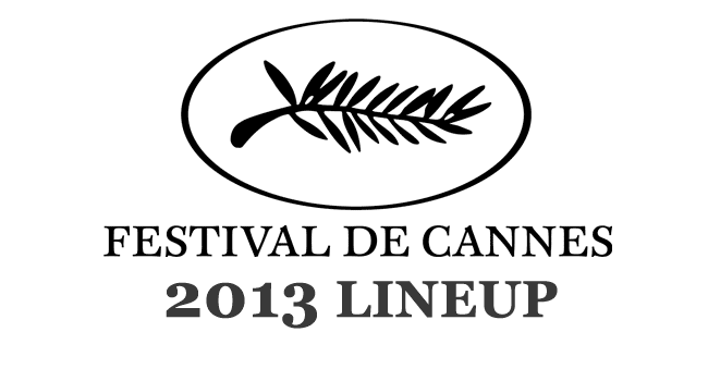 Cannes 2013 Lineup Announced