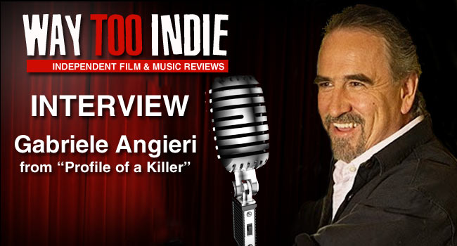Interview: Gabriele Angieri – Profile of a Killer