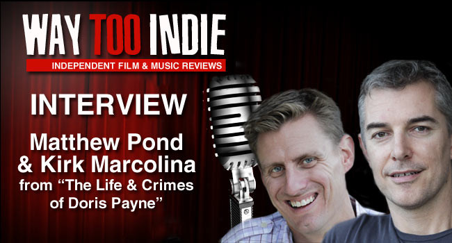 Interview: Matthew Pond & Kirk Marcolina – The Life and Crimes of Doris Payne