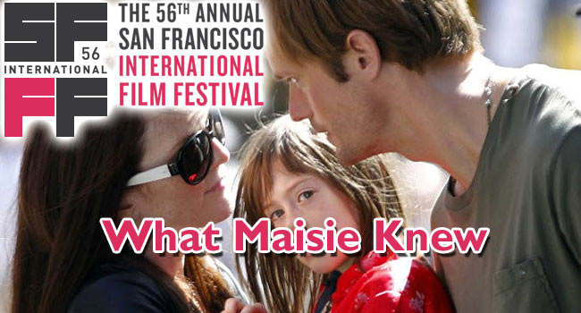 2013 SFIFF: What Maisie Knew
