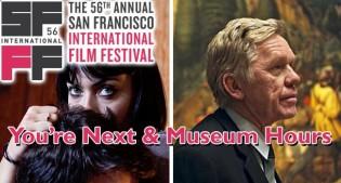 2013 SFIFF: You're Next & Museum Hours