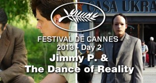Cannes Day #2: Jimmy P. & The Dance of Reality Film Festival