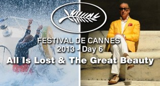 Cannes Day #6: All Is Lost & The Great Beauty Film Festival