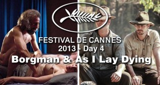 Cannes Day #4: Borgman and As I Lay Dying Film Festival