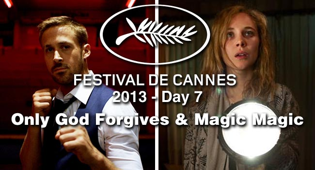Cannes Day #7: Only God Forgives & Magic Magic