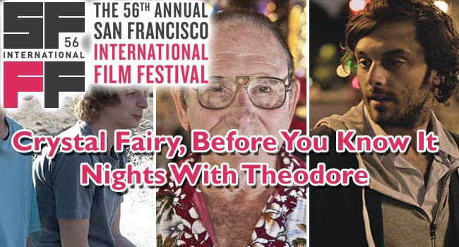 2013 SFIFF: Crystal Fairy, Before You Know It, Nights With Theodore