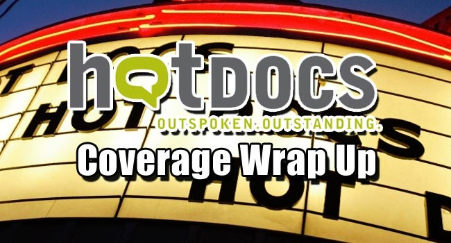 2013 Hot Docs: Wrap-Up