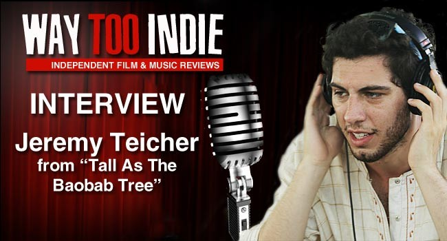 Interview: Jeremy Teicher of Tall as the Baobab Tree