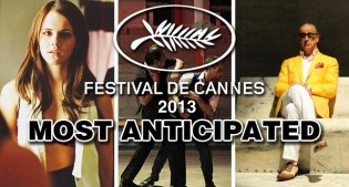 Way Too Indie's Most Anticipated Films At Cannes 2013 Film Festival