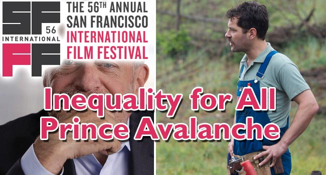 2013 SFIFF: Inequality for All & Prince Avalanche