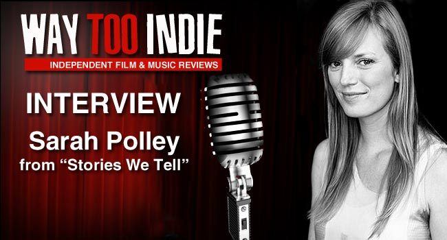 Interview: Sarah Polley of Stories We Tell